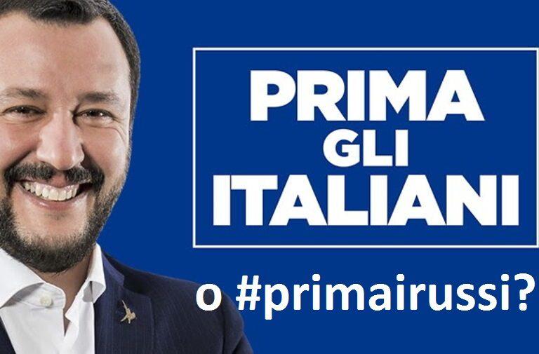 Salvini #primagliitaliani o #primairussi? Trattative segrete con la Russia inguaiano il Capitano?