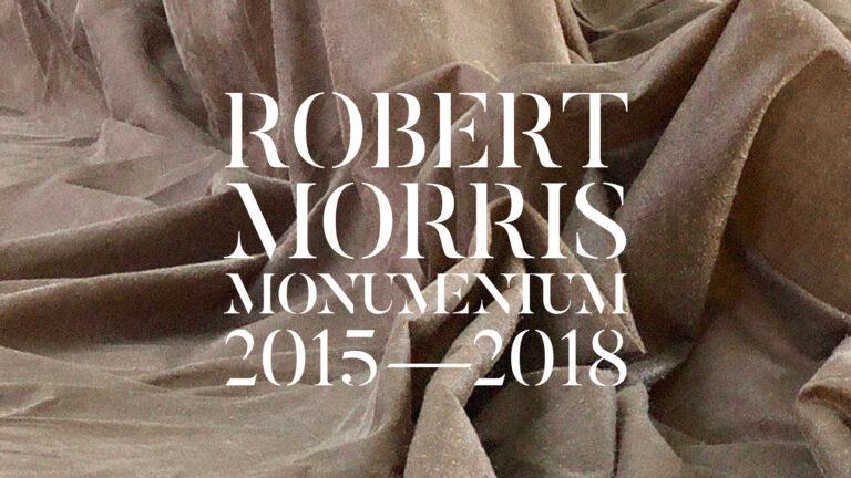 Mo(nu)mentum. Robert Morris 2015 – 2018 la mostra a Roma