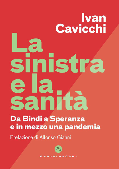 The left and healthcare, from Bindi to Speranza with a pandemic in the middle