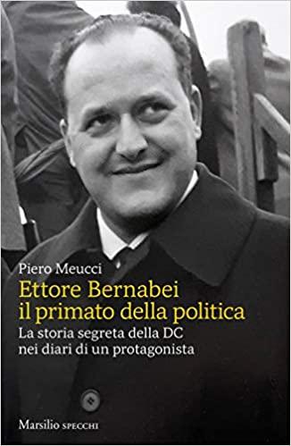 Ettore Bernabei il primato della politica